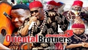 Video: Oriental Brothers [Season 3] - 2018 Latest Nigerian Nollywoood Movies